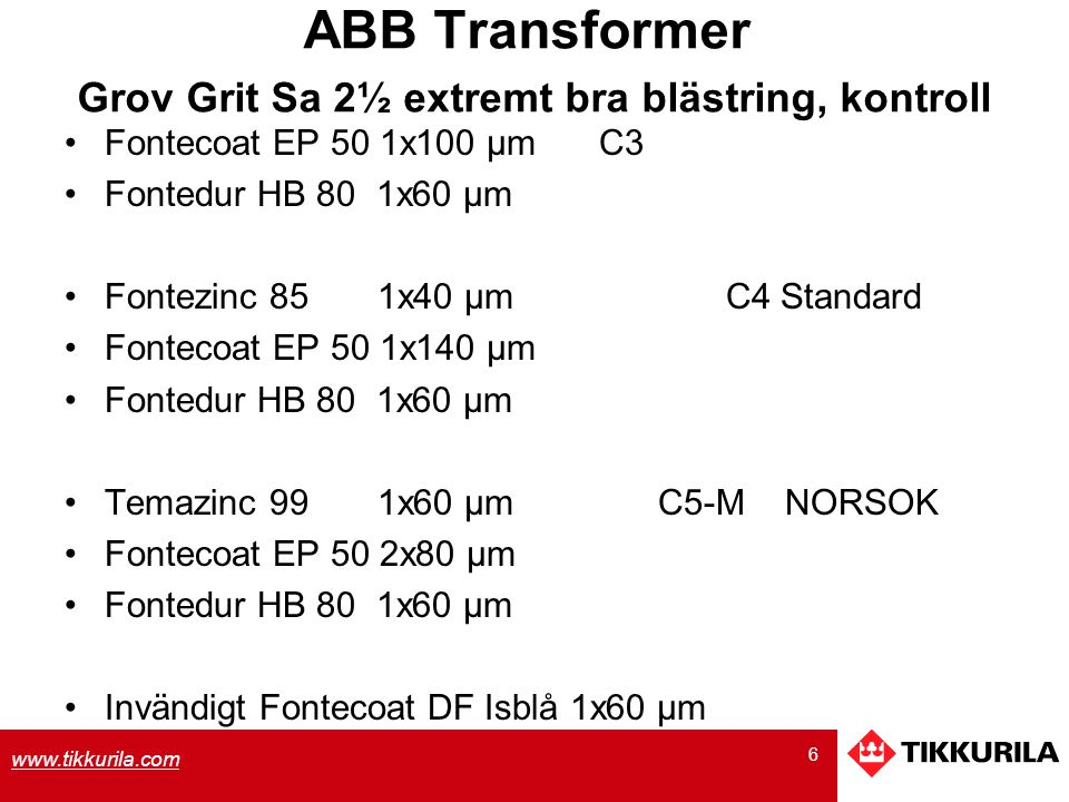 ABB Transformer Grov Grit Sa 2½ extremt bra blästring, kontroll
