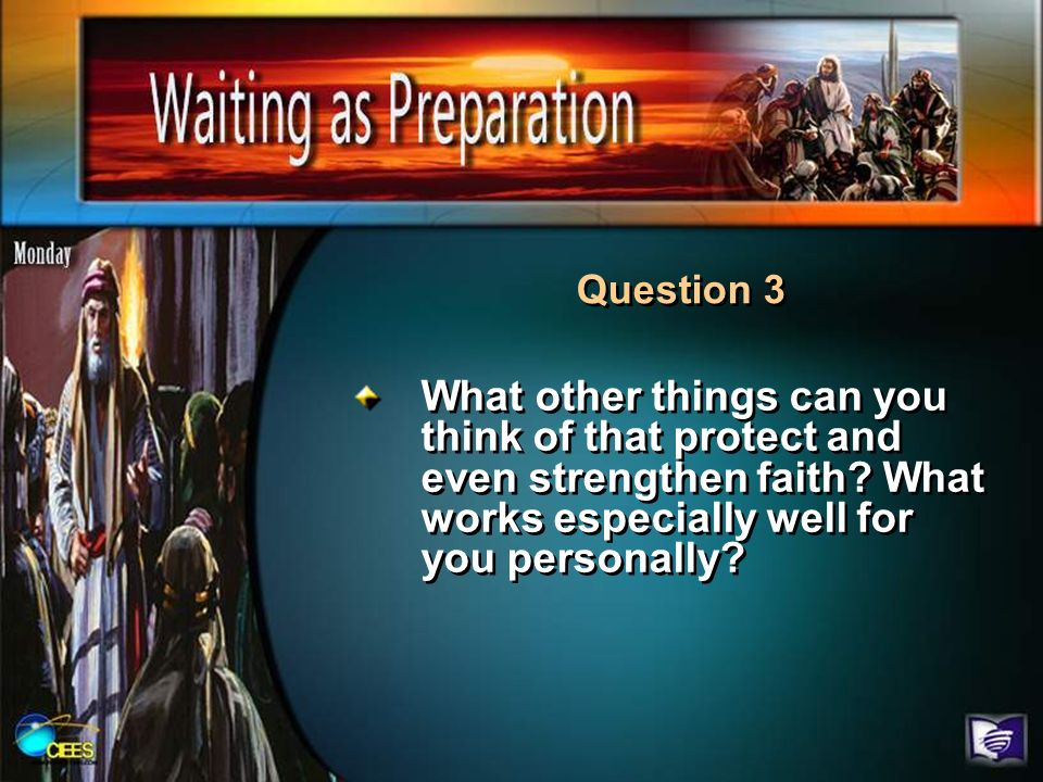 Question 3What other things can you think of that protect and even strengthen faith.