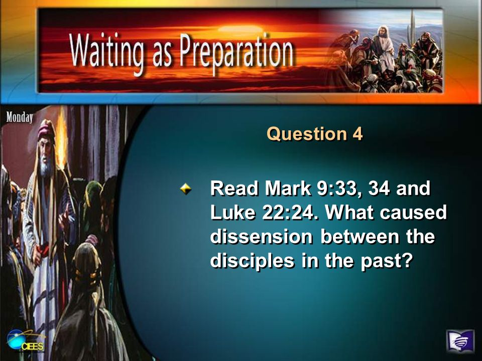 Question 4Read Mark 9:33, 34 and Luke 22:24.