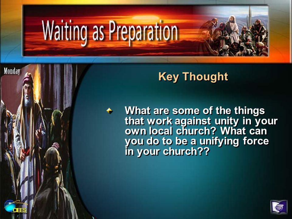 Key ThoughtWhat are some of the things that work against unity in your own local church.