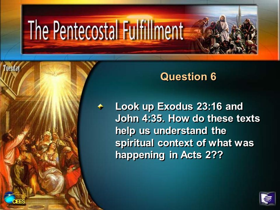 Question 6 Look up Exodus 23:16 and John 4:35.