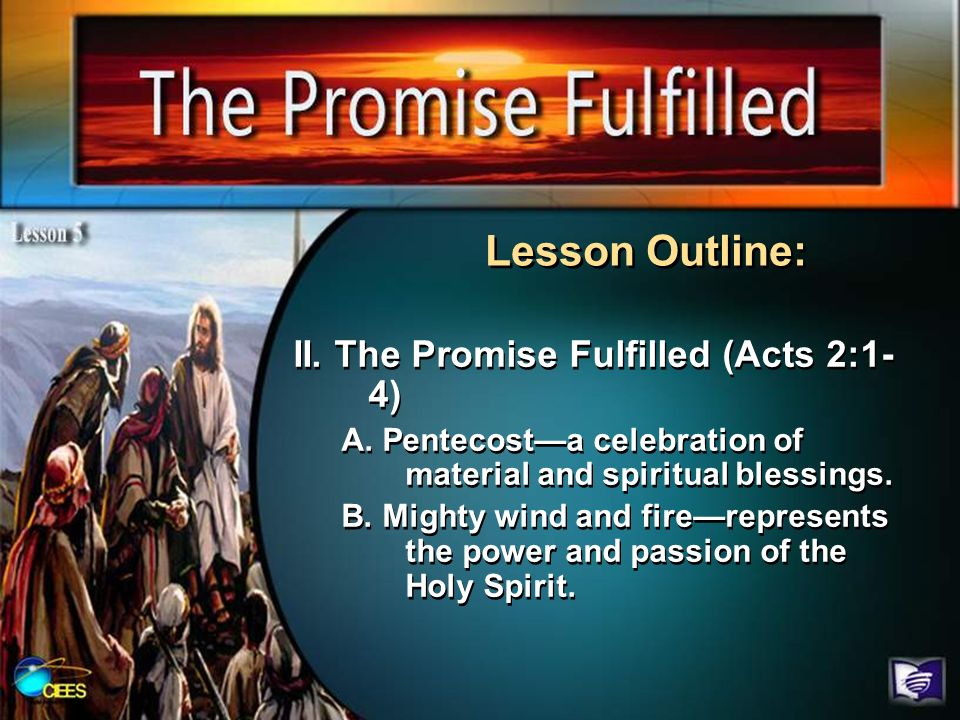 Lesson Outline: II. The Promise Fulfilled (Acts 2:1-4)