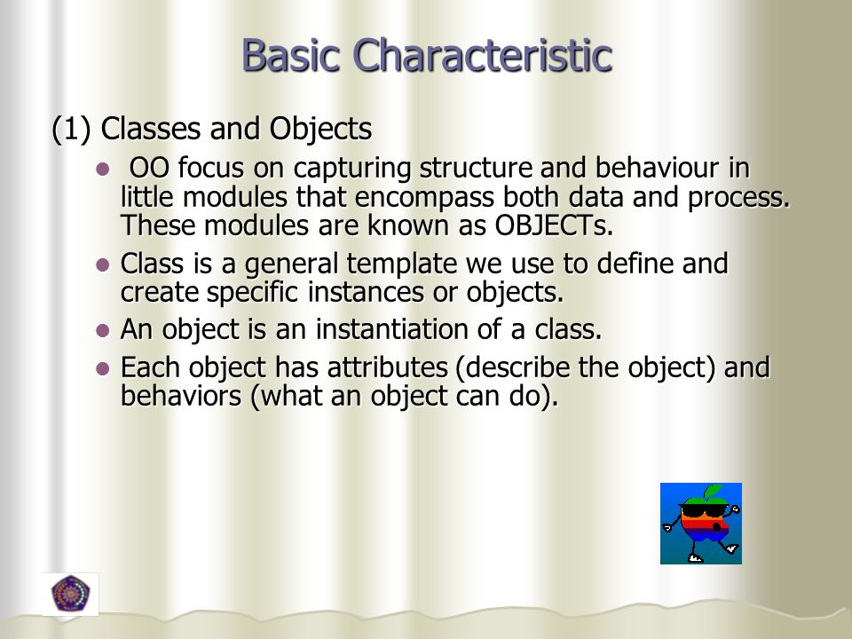 Basic Characteristic (1) Classes and Objects