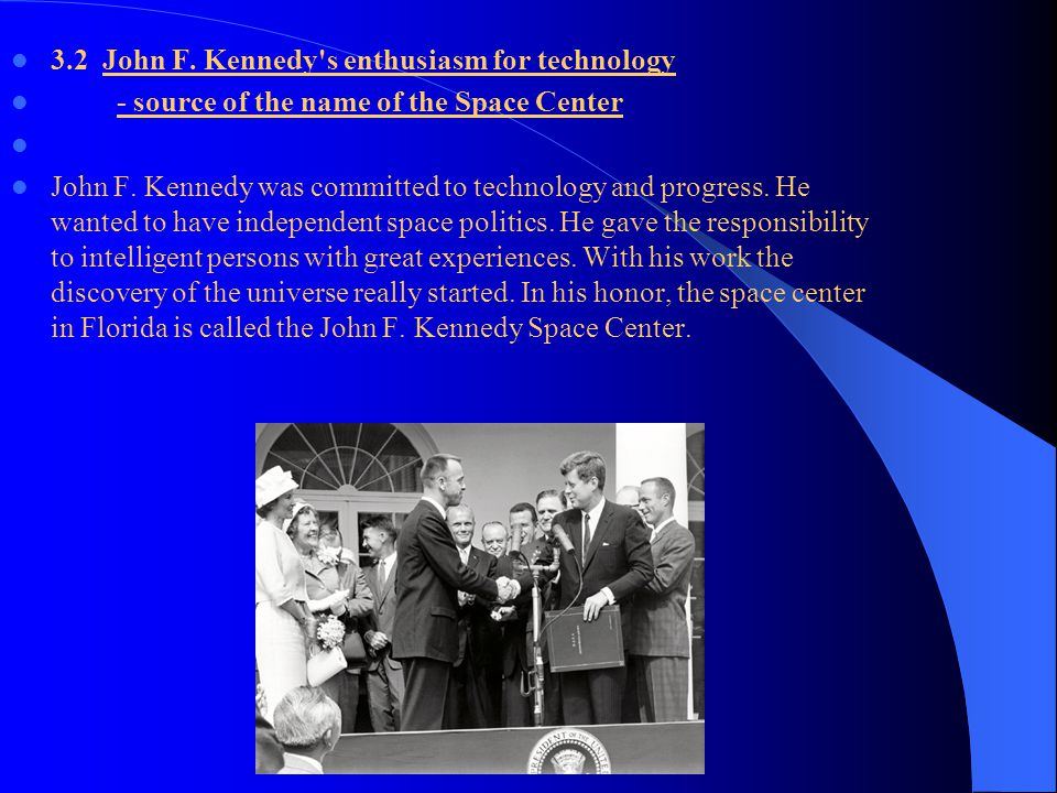 3.2 John F. Kennedy s enthusiasm for technology