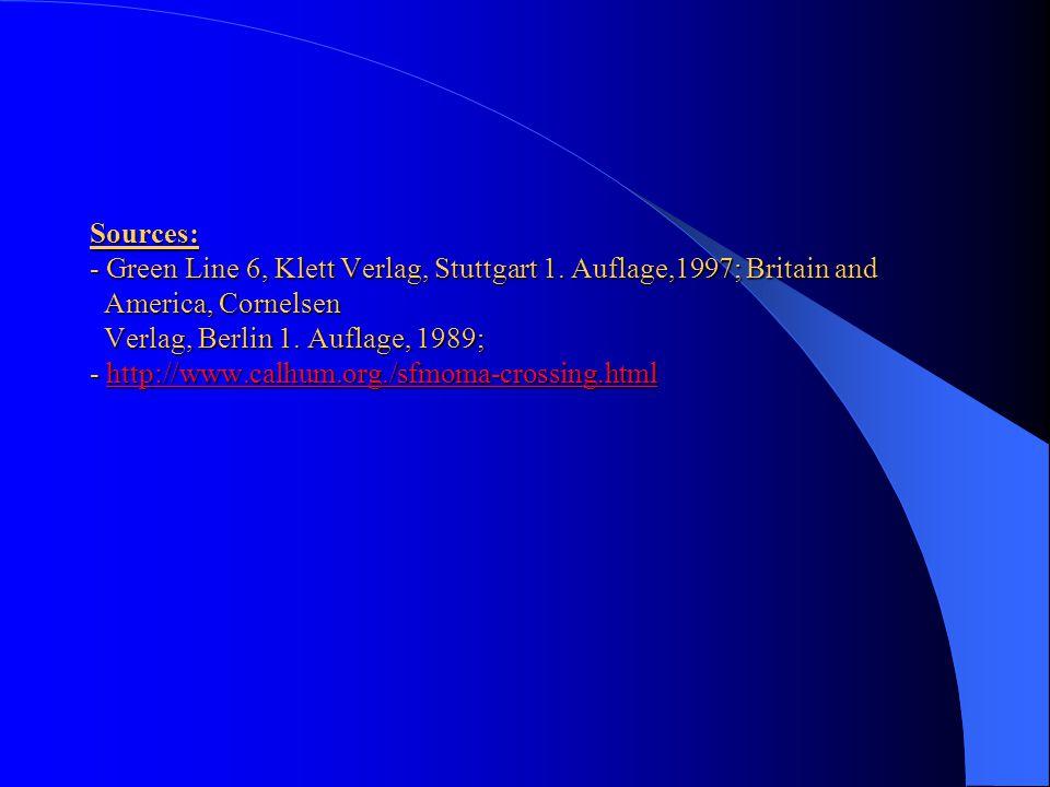 Sources: - Green Line 6, Klett Verlag, Stuttgart 1