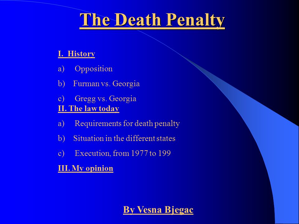 The Death Penalty By Vesna Bjegac I. History a) Opposition