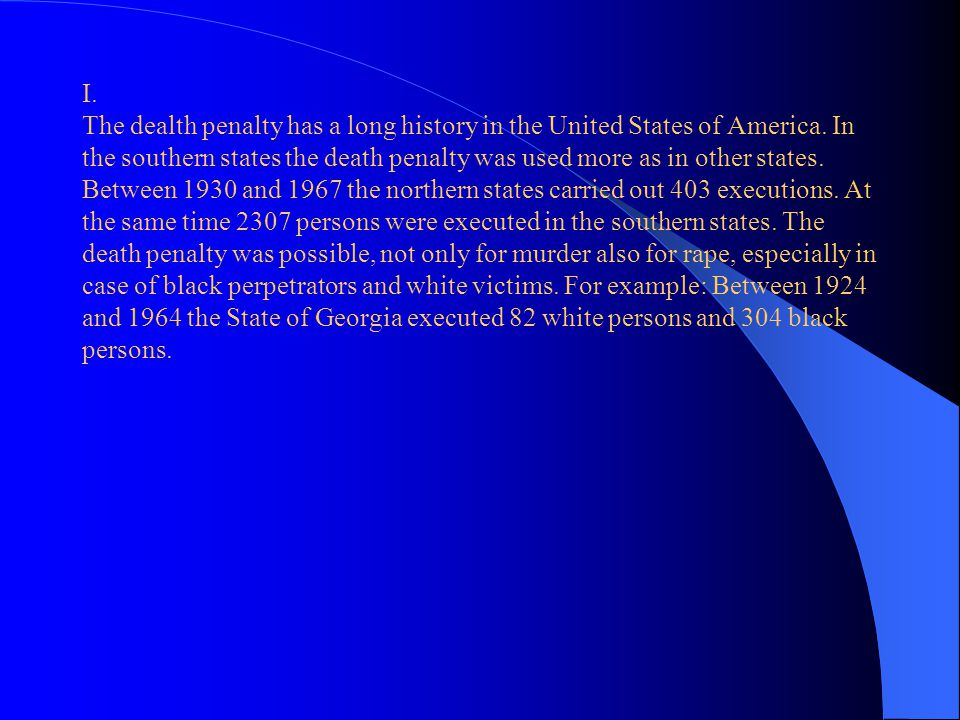 I. The dealth penalty has a long history in the United States of America.
