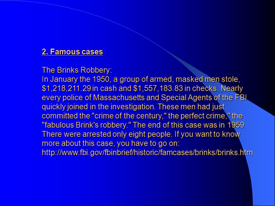 2. Famous cases The Brinks Robbery: