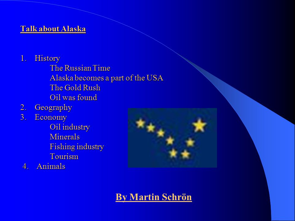 Talk about Alaska 1. History. The Russian Time