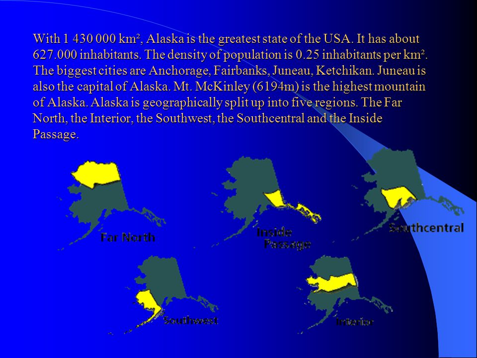 With 1 430 000 km², Alaska is the greatest state of the USA