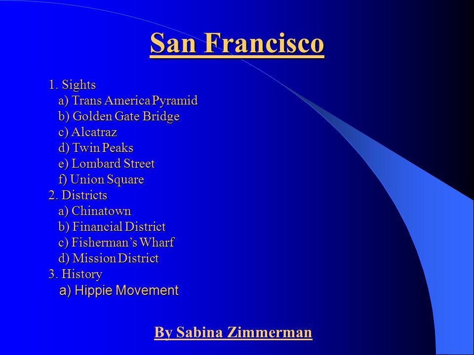 San Francisco By Sabina Zimmerman 1. Sights a) Trans America Pyramid