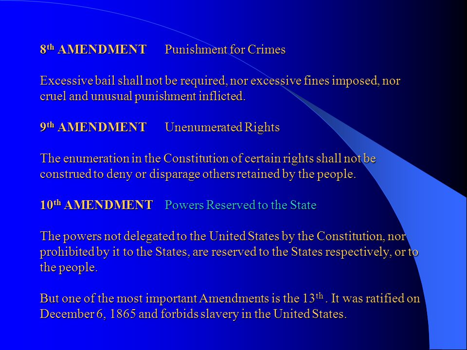 8th AMENDMENT Punishment for Crimes Excessive bail shall not be required, nor excessive fines imposed, nor cruel and unusual punishment inflicted.