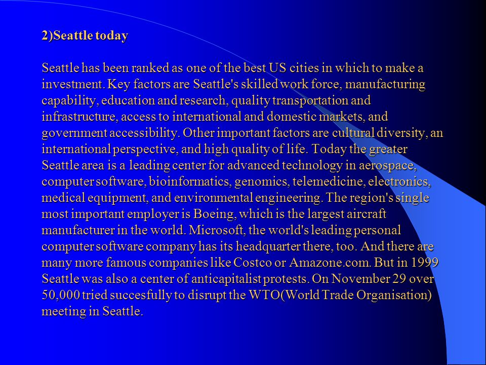 2)Seattle today Seattle has been ranked as one of the best US cities in which to make a investment.