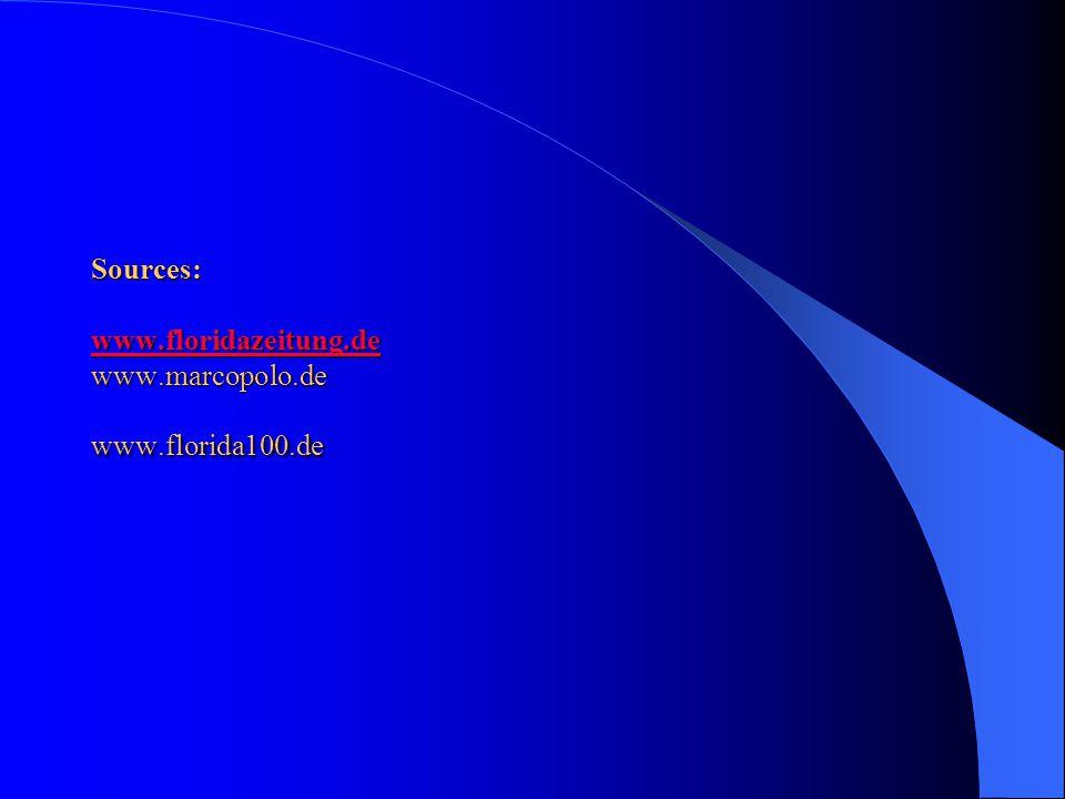 Sources: www.floridazeitung.de www.marcopolo.de www.florida100.de