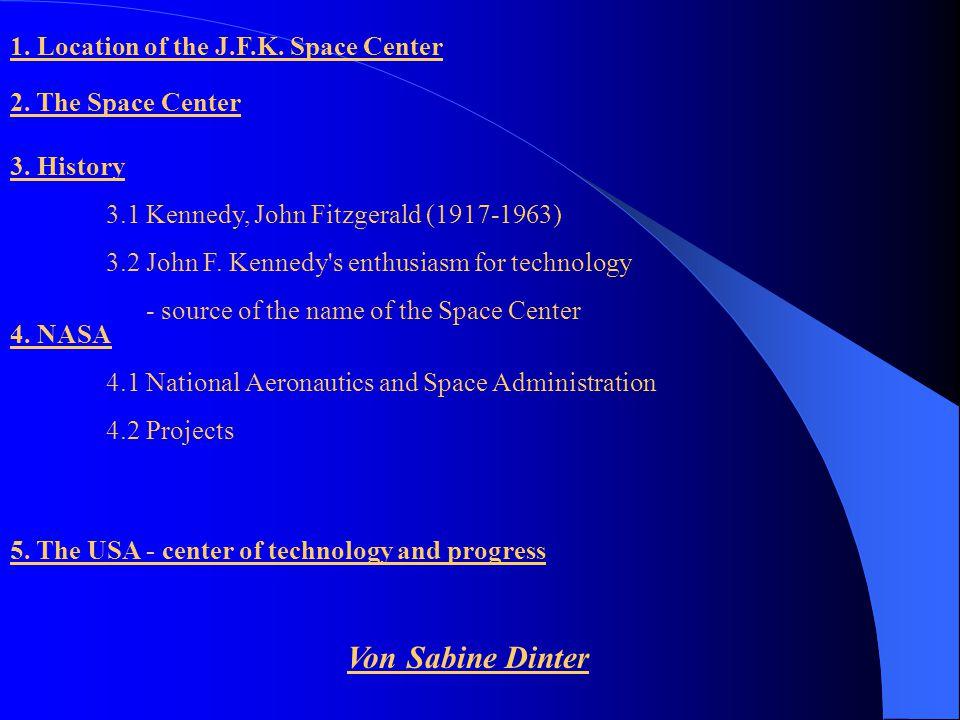 Von Sabine Dinter 1. Location of the J.F.K. Space Center