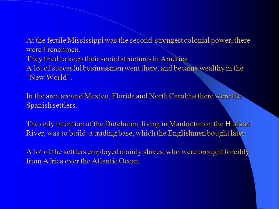 At the fertile Mississippi was the second-strongest colonial power, there were Frenchmen.