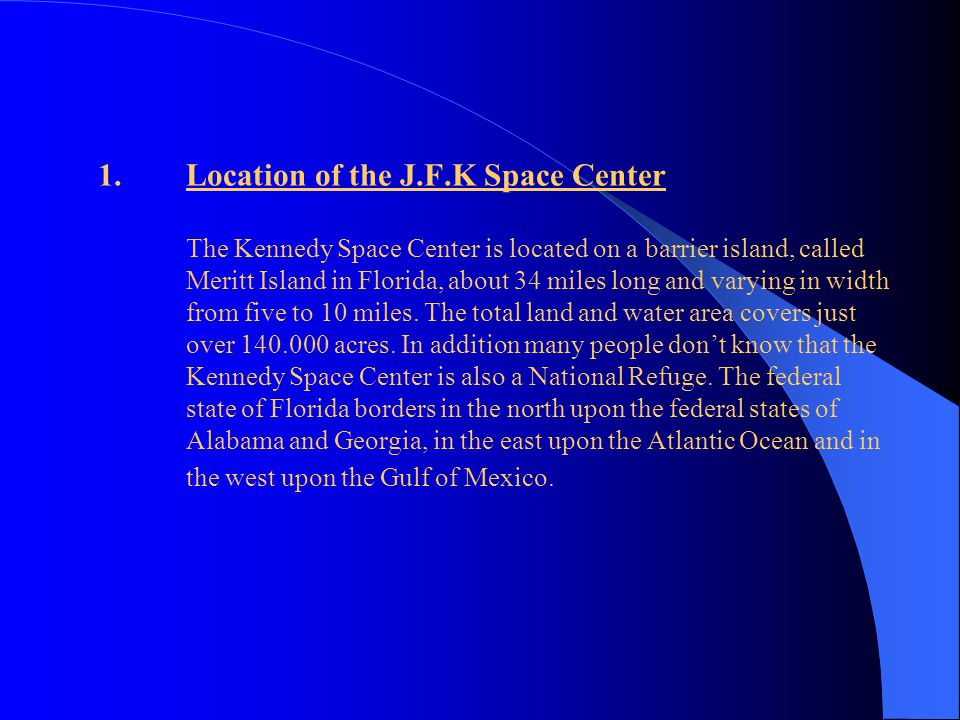 Location of the J. F. K Space Center