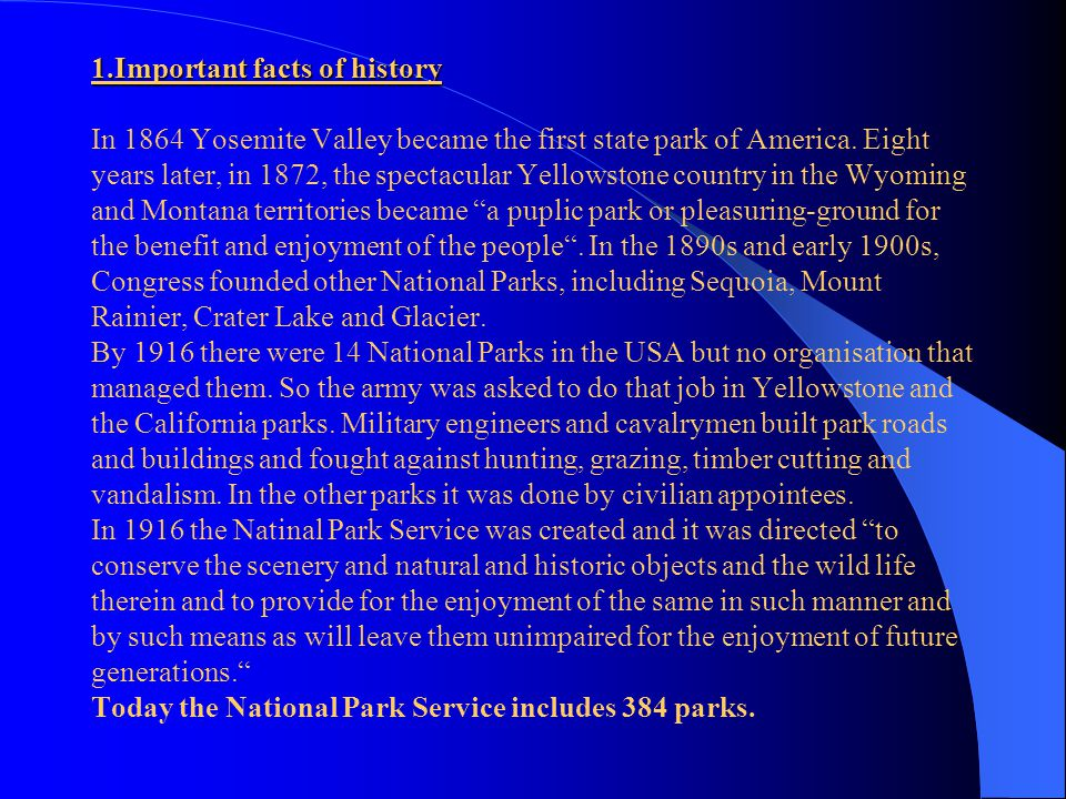 1.Important facts of history In 1864 Yosemite Valley became the first state park of America.