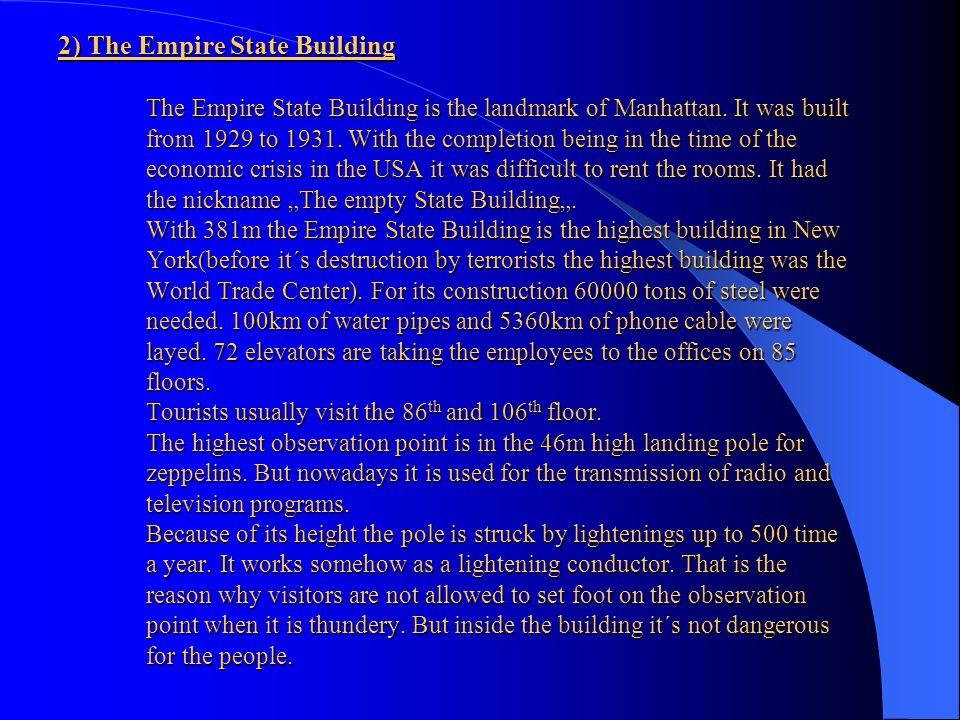 2) The Empire State Building The Empire State Building is the landmark of Manhattan.