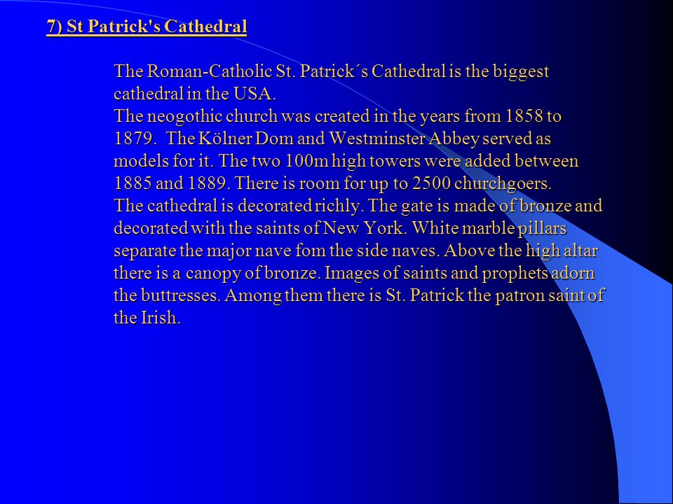 7) St Patrick s Cathedral. The Roman-Catholic St