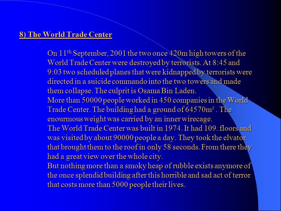 8) The World Trade Center