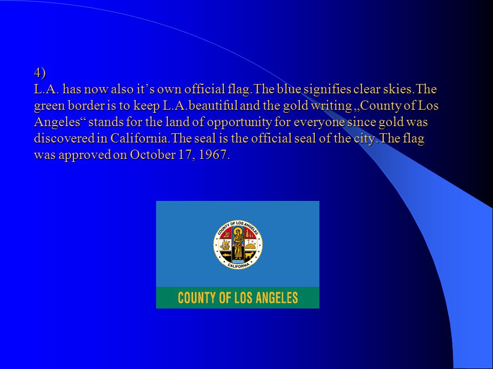 4) L. A. has now also it's own official flag