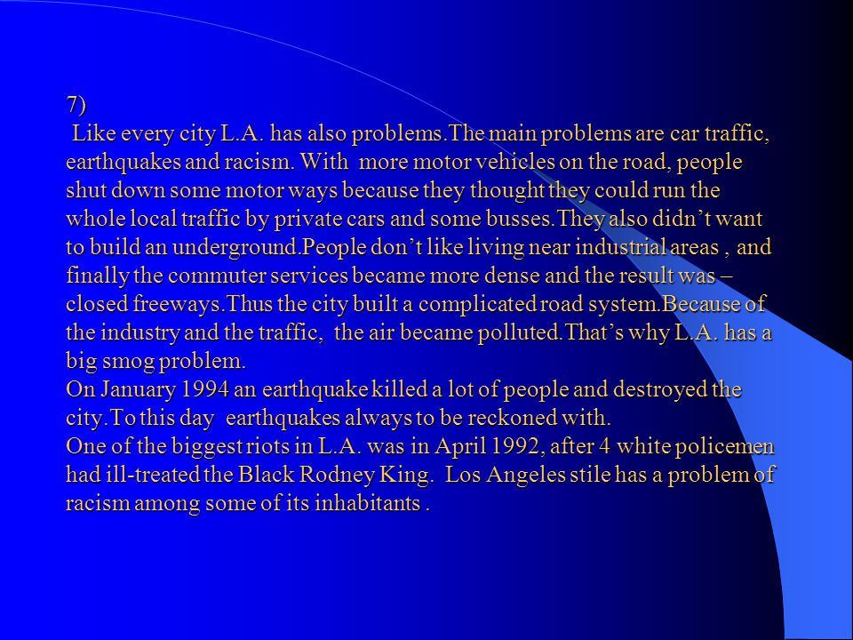 7) Like every city L. A. has also problems