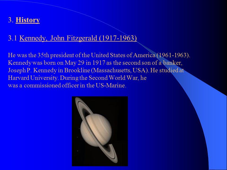 3. History 3. 1 Kennedy, John Fitzgerald (1917-1963)