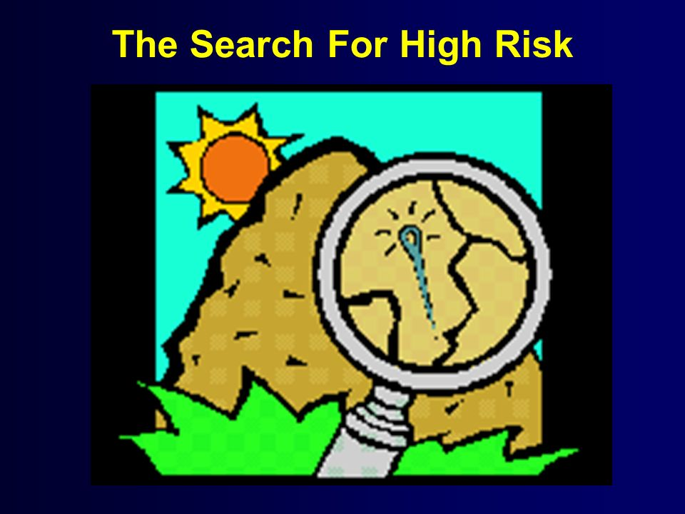 The Search For High Risk