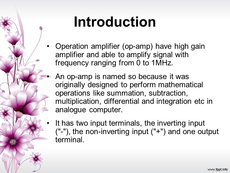 Introduction Operation amplifier (op-amp) have high gain amplifier and able to amplify signal with frequency ranging from 0 to 1MHz.