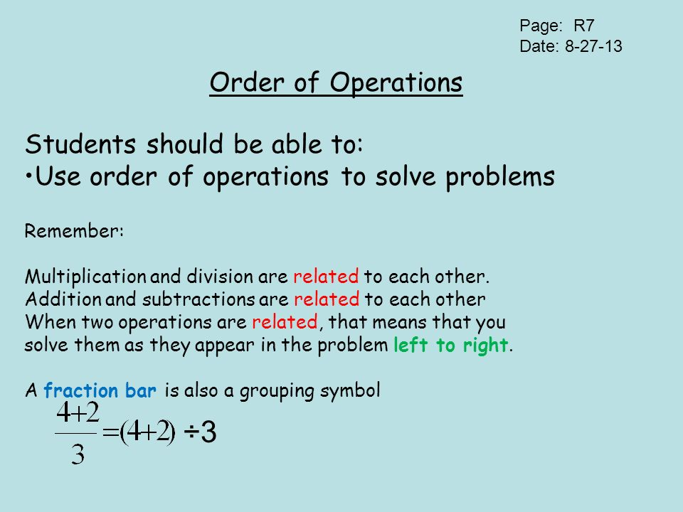 ÷3 Order of Operations Students should be able to: