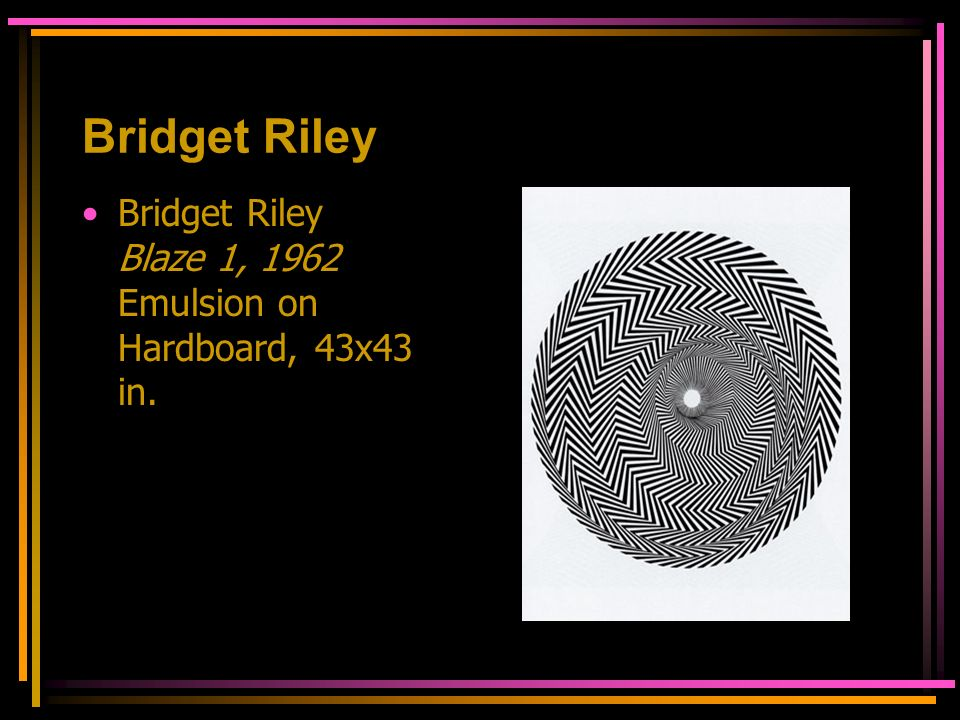 Bridget Riley Bridget Riley Blaze 1, 1962 Emulsion on Hardboard, 43x43 in.