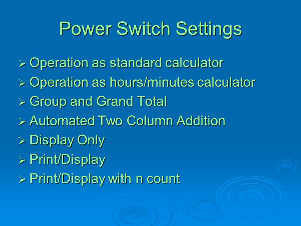 Power Switch Settings Operation as standard calculator