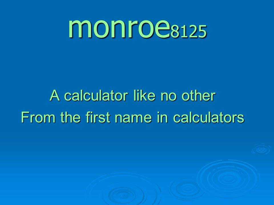 monroe8125 A calculator like no other