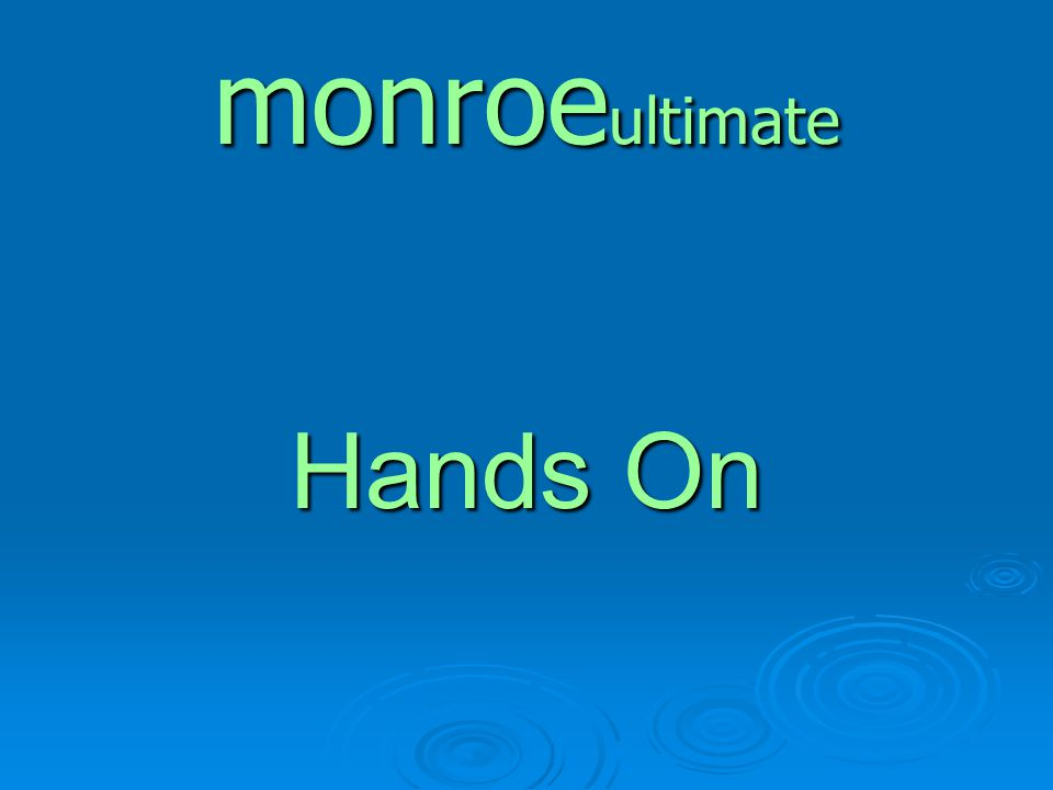 monroeultimate Hands On