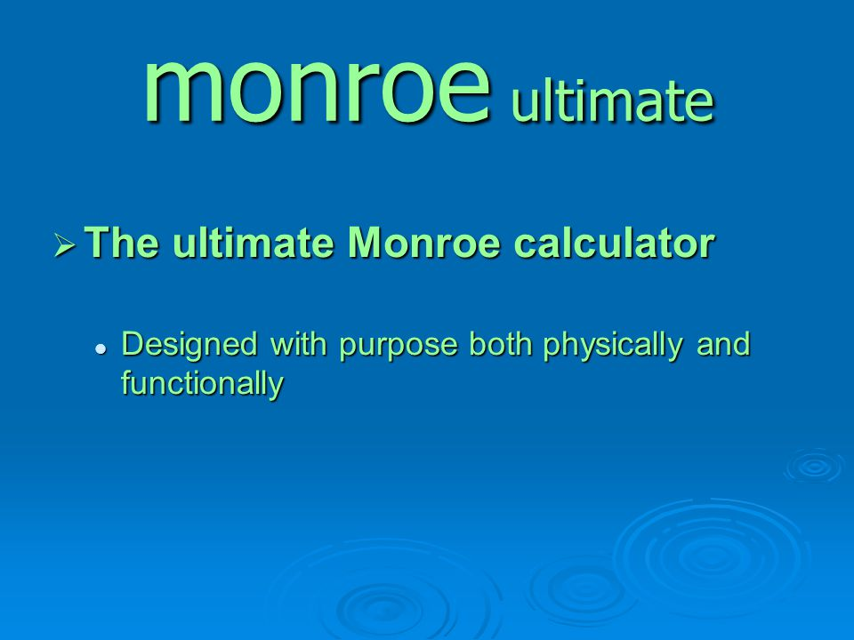 monroe ultimate The ultimate Monroe calculator