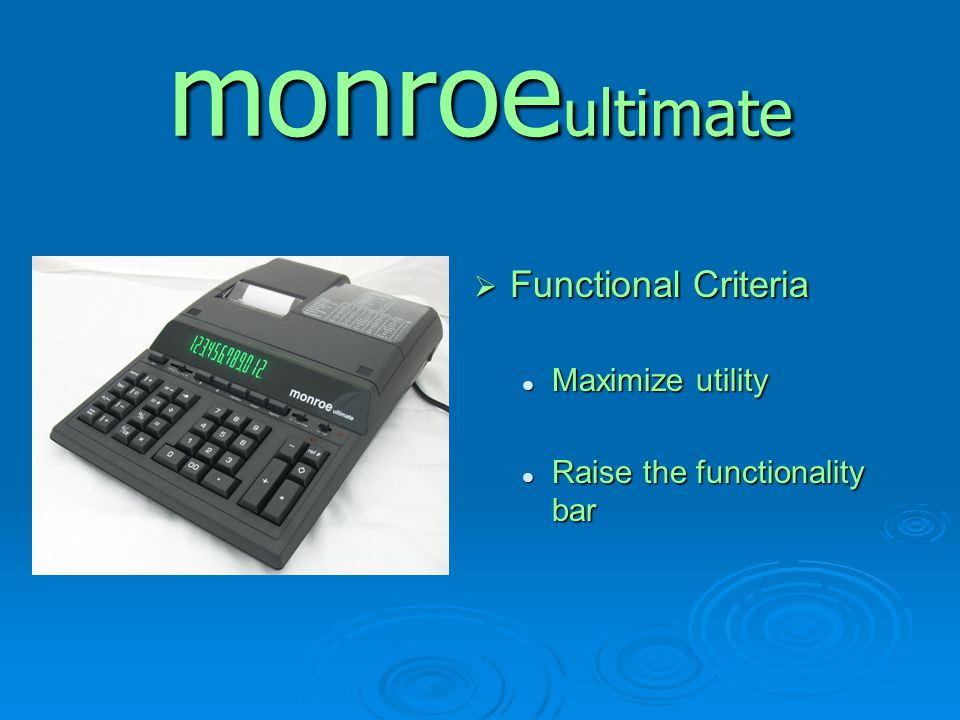 monroeultimate Functional Criteria Maximize utility