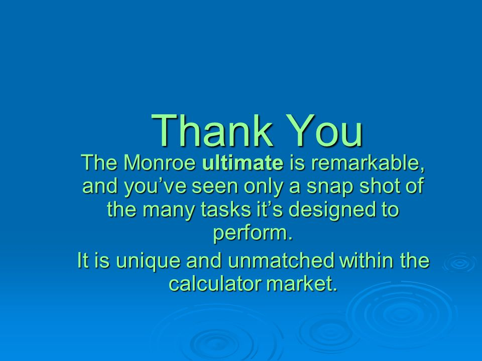 It is unique and unmatched within the calculator market.