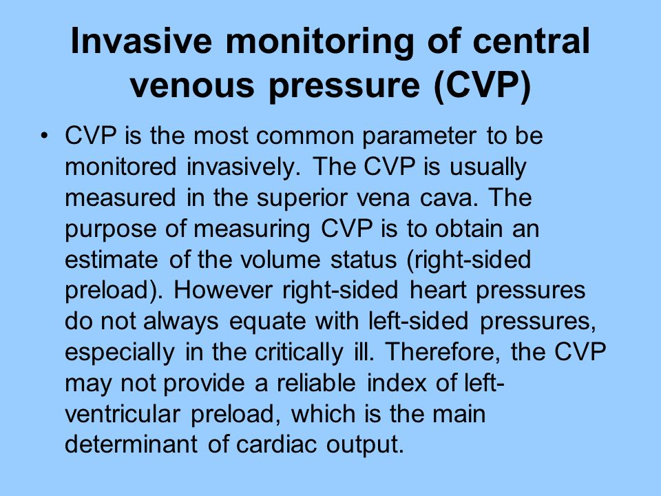 Invasive monitoring of central venous pressure (CVP)