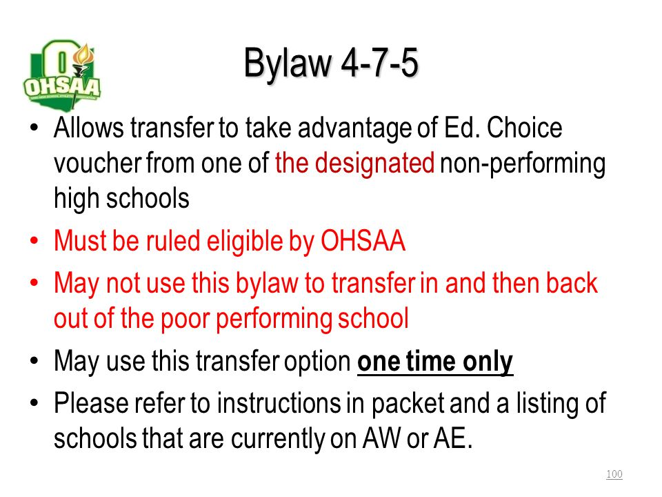 Bylaw 4-7-5 Allows transfer to take advantage of Ed. Choice voucher from one of the designated non-performing high schools.