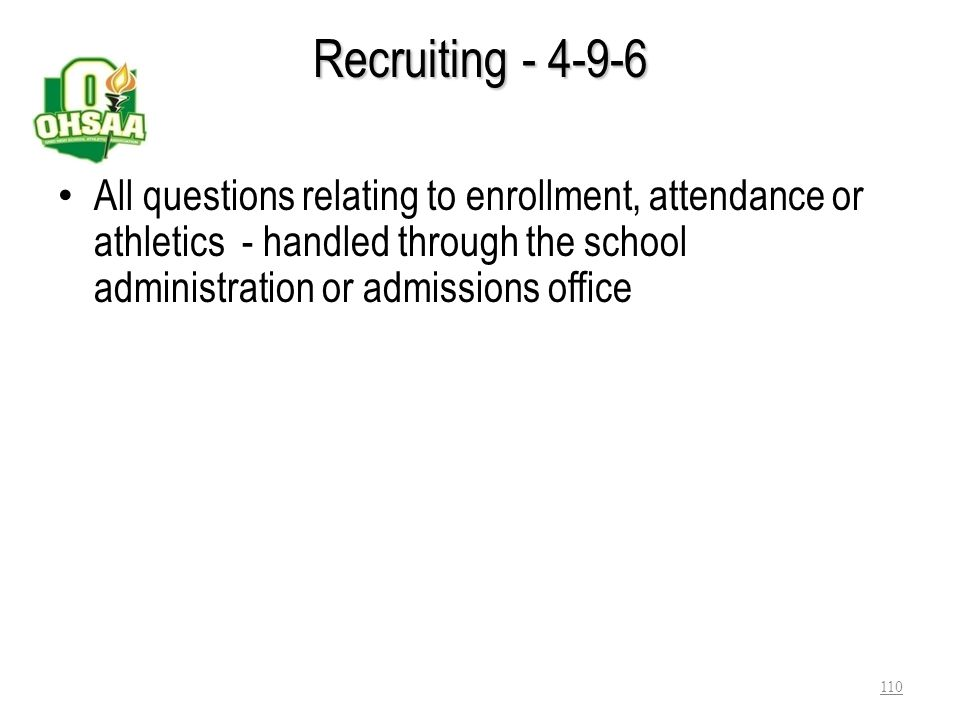 Recruiting - 4-9-6 All questions relating to enrollment, attendance or athletics - handled through the school administration or admissions office.