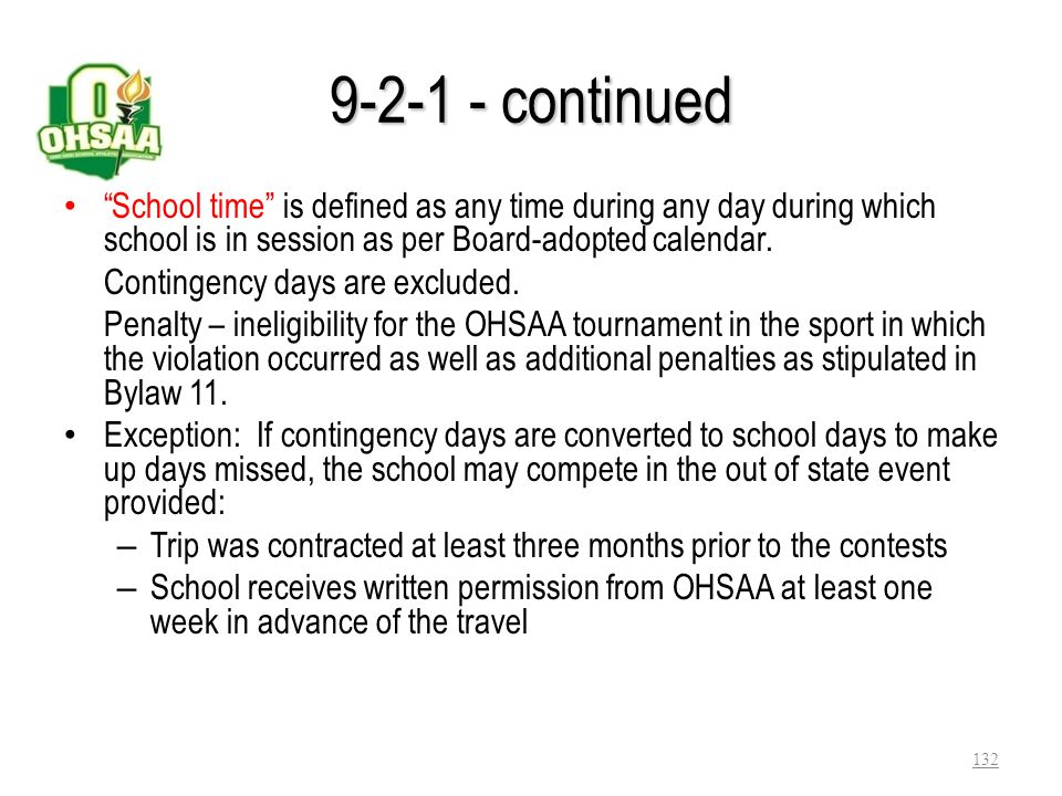 9-2-1 - continued School time is defined as any time during any day during which school is in session as per Board-adopted calendar.