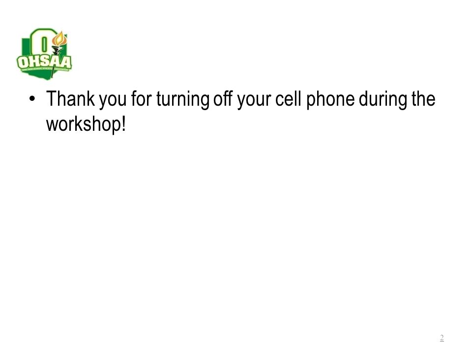 Thank you for turning off your cell phone during the workshop!