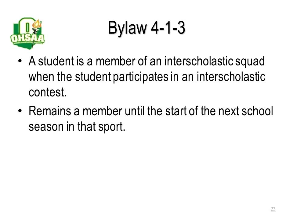 Bylaw 4-1-3 A student is a member of an interscholastic squad when the student participates in an interscholastic contest.