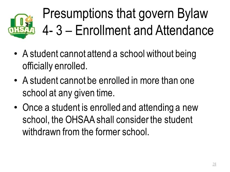 Presumptions that govern Bylaw 4- 3 – Enrollment and Attendance