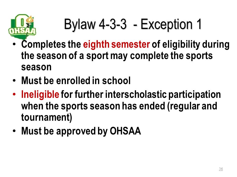 Bylaw 4-3-3 - Exception 1 Completes the eighth semester of eligibility during the season of a sport may complete the sports season.