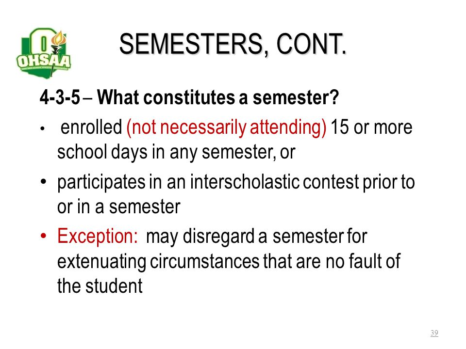 SEMESTERS, CONT. 4-3-5 – What constitutes a semester