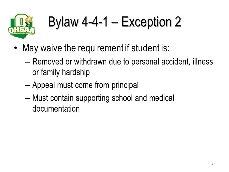 Bylaw 4-4-1 – Exception 2 May waive the requirement if student is: