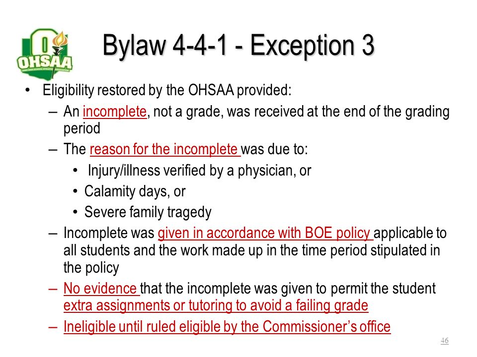 Bylaw 4-4-1 - Exception 3 Eligibility restored by the OHSAA provided: