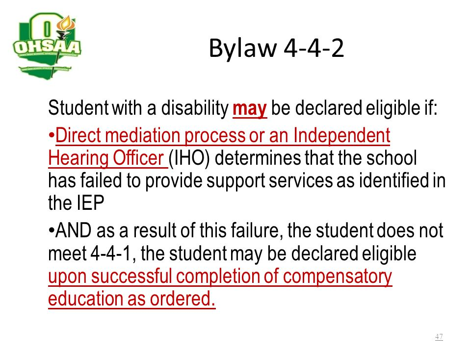 Bylaw 4-4-2 Student with a disability may be declared eligible if: